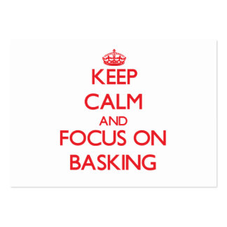 Keep Calm and focus on Basking Business Card Templates