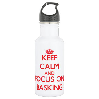 Keep Calm and focus on Basking 532 Ml Water Bottle