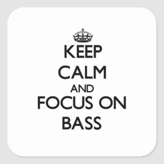 Keep calm and focus on Bass Square Stickers