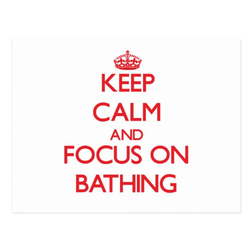 Keep Calm and focus on Bathing Postcard