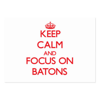 Keep Calm and focus on Batons Business Card Templates