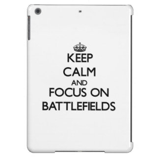 Keep Calm and focus on Battlefields Cover For iPad Air