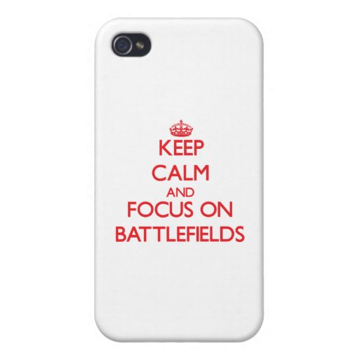 Keep Calm and focus on Battlefields Cases For iPhone 4
