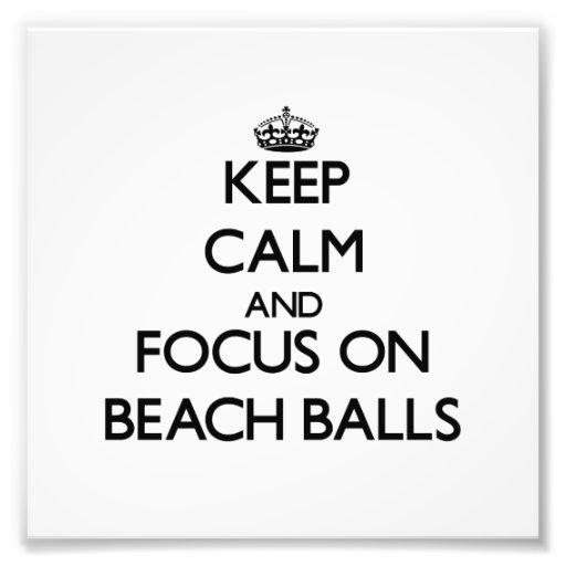 Keep Calm and focus on Beach Balls Photographic Print