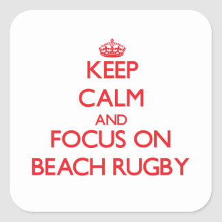 Keep calm and focus on Beach Rugby Stickers
