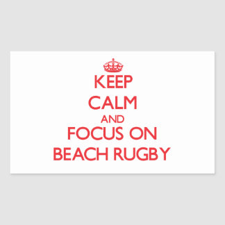 Keep calm and focus on Beach Rugby Rectangular Stickers