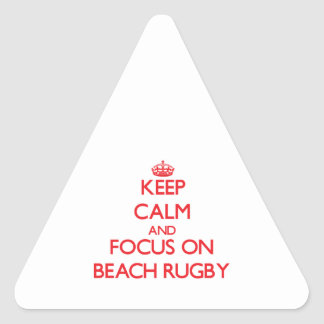 Keep calm and focus on Beach Rugby Triangle Sticker