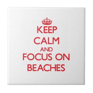 Keep Calm and focus on Beaches Ceramic Tile
