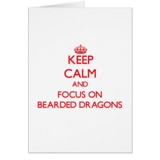 Keep Calm and focus on Bearded Dragons Greeting Card