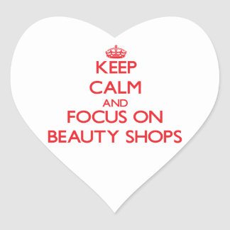 Keep Calm and focus on Beauty Shops Stickers