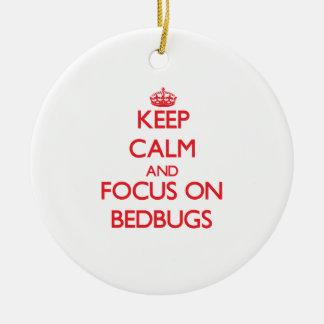 Keep Calm and focus on Bedbugs Christmas Ornament