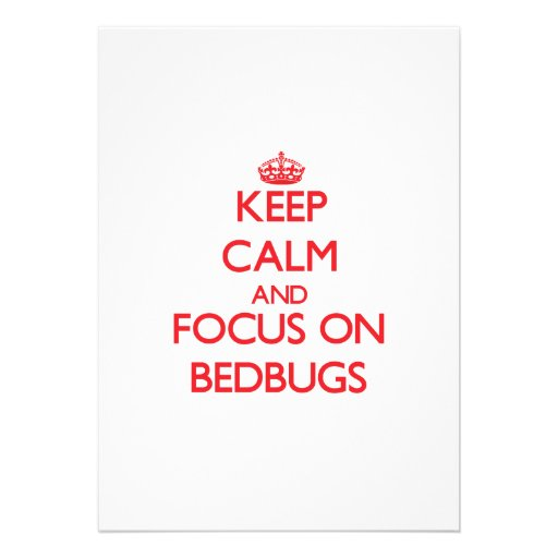 Keep Calm and focus on Bedbugs Personalized Invites