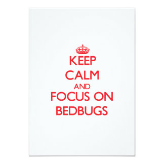 Keep Calm and focus on Bedbugs 5x7 Paper Invitation Card