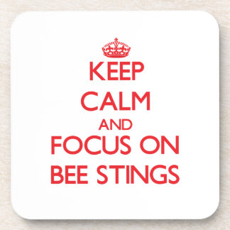 Keep Calm and focus on Bee Stings Beverage Coaster