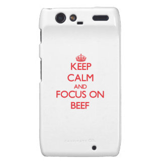 Keep Calm and focus on Beef Droid RAZR Cases