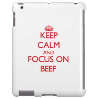 Keep Calm and focus on Beef