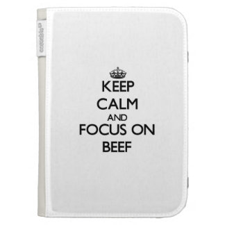 Keep Calm and focus on Beef Case For Kindle