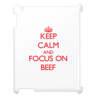 Keep Calm and focus on Beef iPad Covers