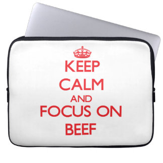 Keep Calm and focus on Beef Laptop Computer Sleeves
