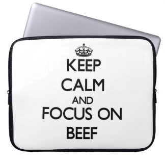 Keep Calm and focus on Beef Laptop Sleeves