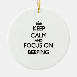 Keep Calm and focus on Beeping Christmas Tree Ornaments