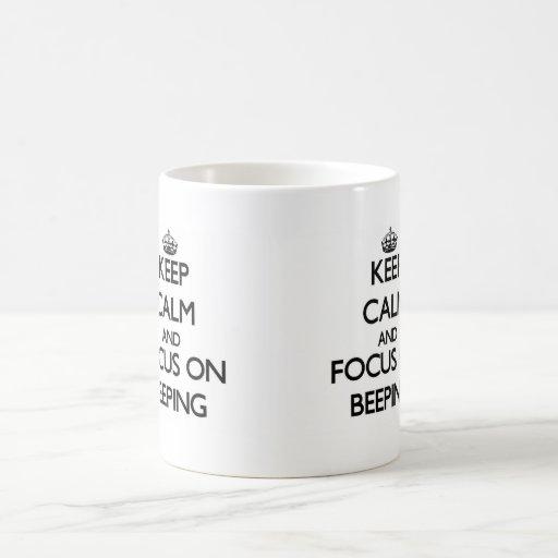 Keep Calm and focus on Beeping Mugs