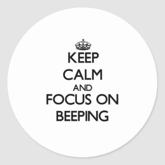 Keep Calm and focus on Beeping Sticker