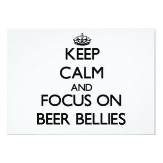 Keep Calm and focus on Beer Bellies 13 Cm X 18 Cm Invitation Card