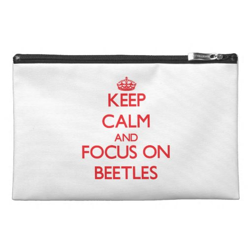 Keep Calm and focus on Beetles Travel Accessory Bag