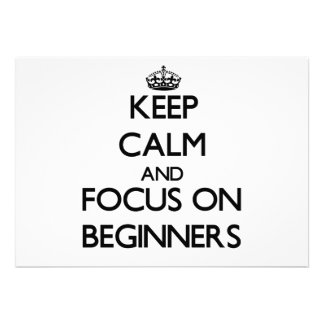 Keep Calm and focus on Beginners Invite
