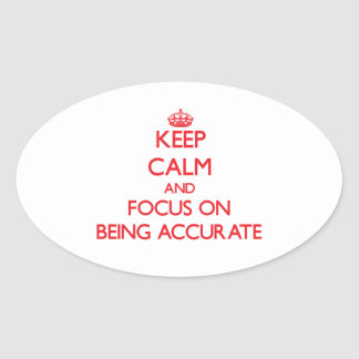Keep Calm and focus on Being Accurate Sticker