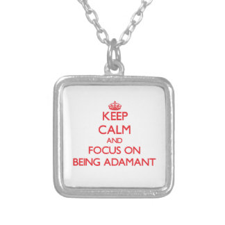 Keep calm and focus on BEING ADAMANT Custom Jewelry