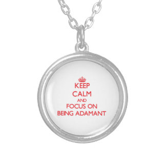 Keep calm and focus on BEING ADAMANT Necklace