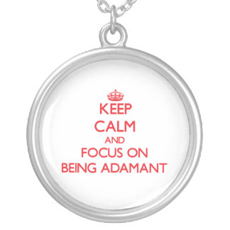 Keep calm and focus on BEING ADAMANT Personalized Necklace