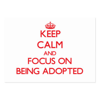 Keep Calm and focus on Being Adopted Business Card Template