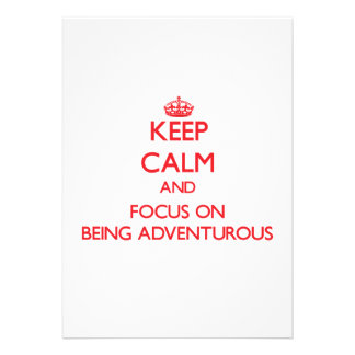 Keep calm and focus on BEING ADVENTUROUS Announcement