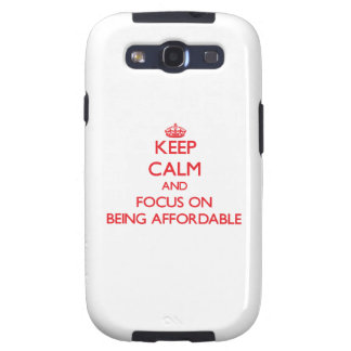 Keep Calm and focus on Being Affordable Galaxy SIII Cases