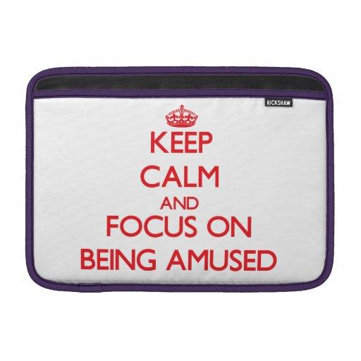 Keep Calm and focus on Being Amused MacBook Air Sleeve