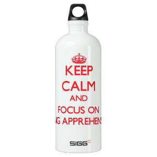 Keep calm and focus on BEING APPREHENSIVE SIGG Traveller 1.0L Water Bottle