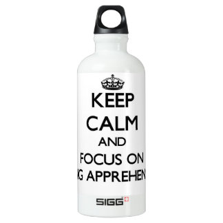 Keep Calm and focus on Being Apprehensive SIGG Traveler 0.6L Water Bottle