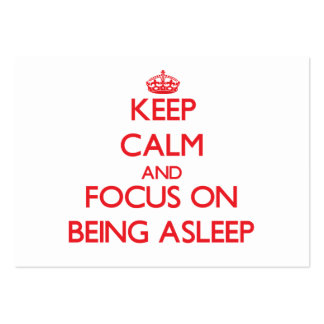 Keep calm and focus on BEING ASLEEP Business Card Templates