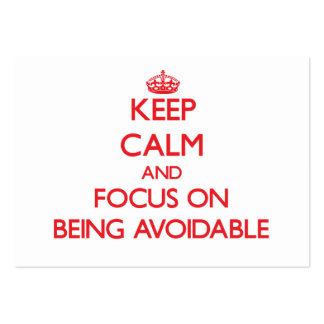 Keep calm and focus on BEING AVOIDABLE Business Card