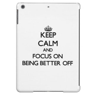 Keep Calm and focus on Being Better Off Case For iPad Air