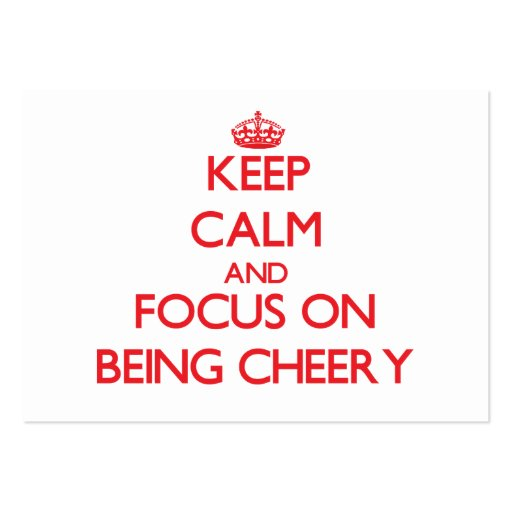 Keep Calm and focus on Being Cheery Business Card