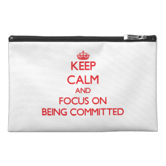 Keep Calm and focus on Being Committed Travel Accessories Bags