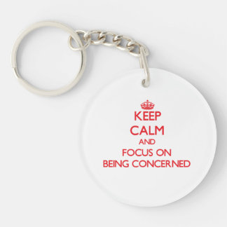 Keep Calm and focus on Being Concerned Double-Sided Round Acrylic Key Ring