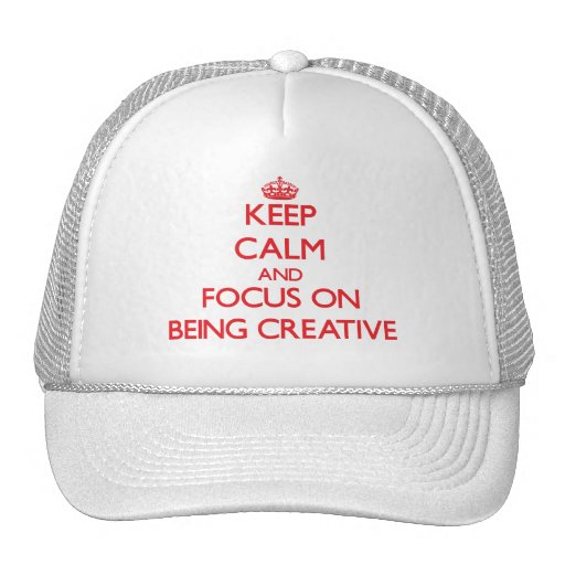Keep Calm and focus on Being Creative Mesh Hats