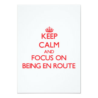 Keep Calm and focus on BEING EN ROUTE 13 Cm X 18 Cm Invitation Card