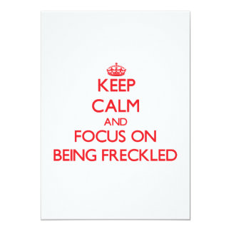 Keep Calm and focus on Being Freckled 13 Cm X 18 Cm Invitation Card