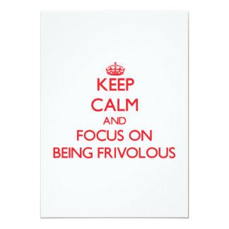 Keep Calm and focus on Being Frivolous 13 Cm X 18 Cm Invitation Card